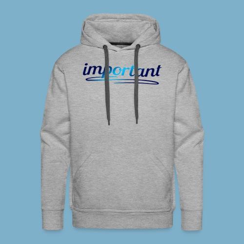 important - Männer Premium Hoodie