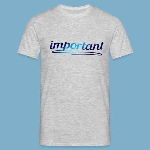 important - Männer T-Shirt