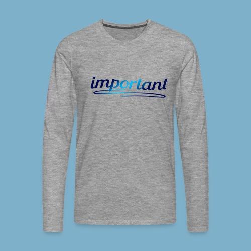 important - Männer Premium Langarmshirt