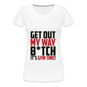 get out my way - Frauen Premium T-Shirt