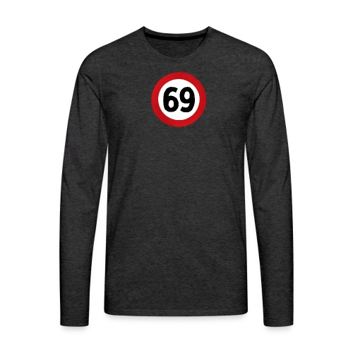 69 Traffic Road sign - Men's Premium Longsleeve Shirt