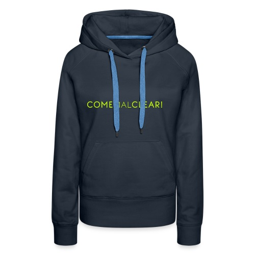 Come mal clear, klar kommen! - T-Shirt Frauen navy/green - Frauen Premium Hoodie