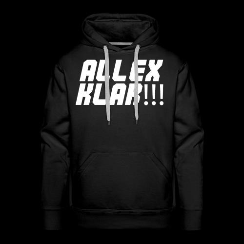 ALLEX KLAR!!! - T-Shirt - Männer Premium Hoodie