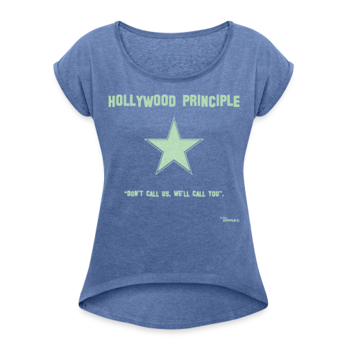 Hollywood Principle - Women's T-shirt with rolled up sleeves