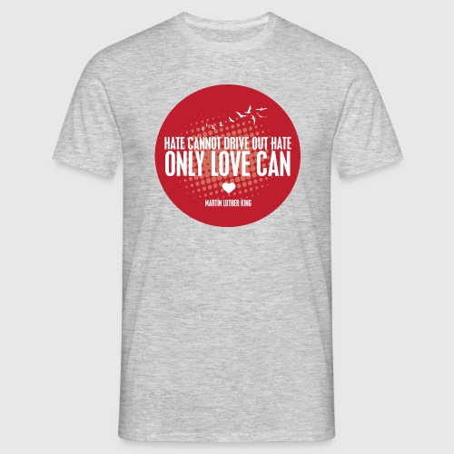 LOVE - MARTIN LUTHER KING - Herre-T-shirt