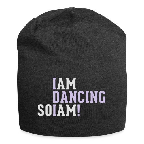 I am dancing so I am! - Jersey-Beanie