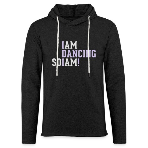 I am dancing so I am! - Leichtes Kapuzensweatshirt Unisex