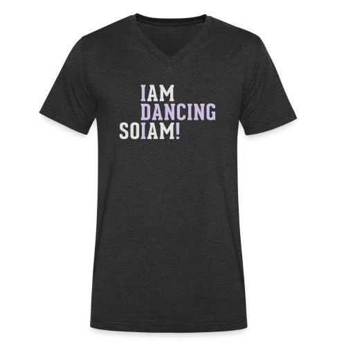 I am dancing so I am! - Männer Bio-T-Shirt mit V-Ausschnitt von Stanley & Stella