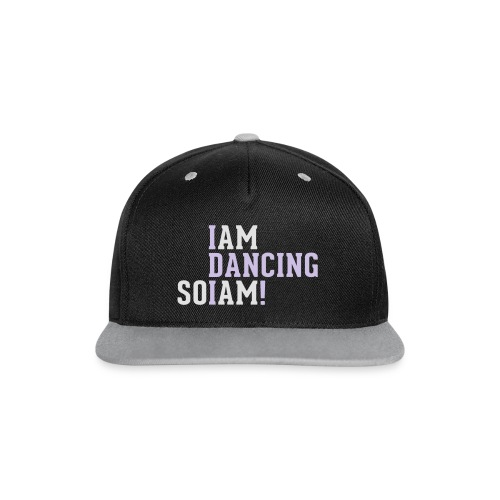 I am dancing so I am! - Kontrast Snapback Cap