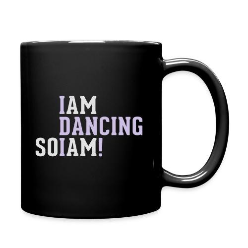 I am dancing so I am! - Tasse einfarbig