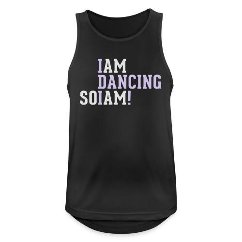 I am dancing so I am! - Männer Tank Top atmungsaktiv