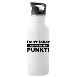Tasse - Don't laber, come to the punkt! - Trinkflasche