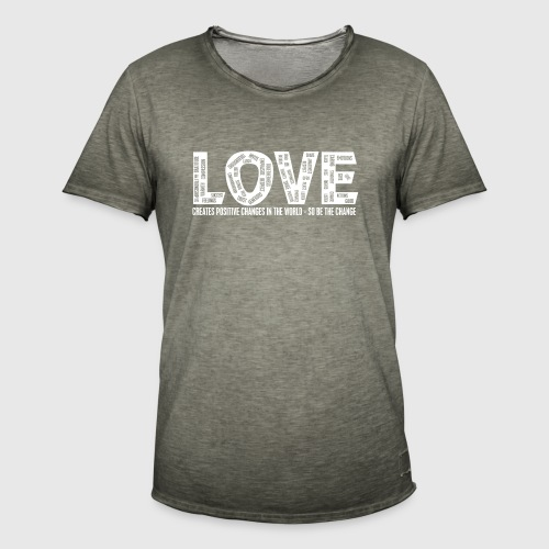 LOVE- CREATES POSITIVE CHANGES IN THE WORLD - SO BE THE CHANGE  - Herre vintage T-shirt