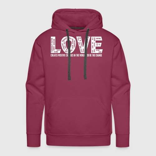 LOVE- CREATES POSITIVE CHANGES IN THE WORLD - SO BE THE CHANGE  - Herre Premium hættetrøje