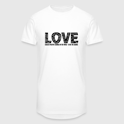 LOVE- CREATES POSITIVE CHANGES IN THE WORLD - SO BE THE CHANGE  - Herre Urban Longshirt