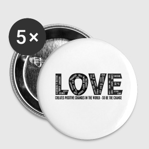 LOVE- CREATES POSITIVE CHANGES IN THE WORLD - SO BE THE CHANGE  - Buttons/Badges lille, 25 mm