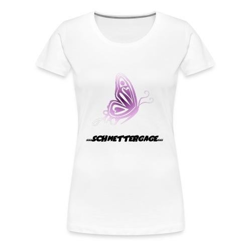 Schmettergage - Frauen Premium T-Shirt