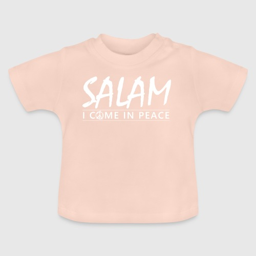 SALAM - I COME IN PEACE - Baby T-shirt