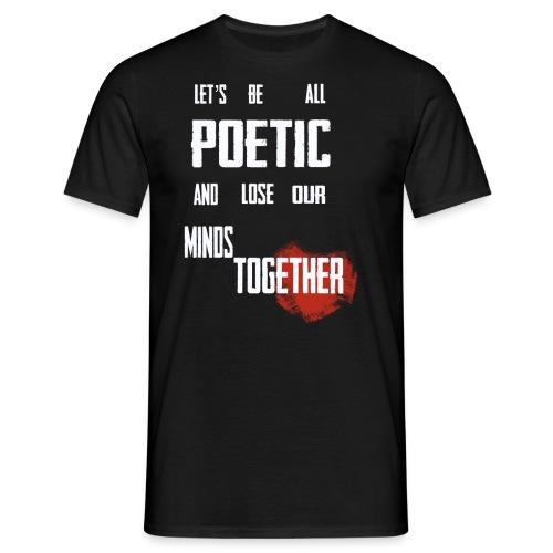 Poetic - Men's T-Shirt