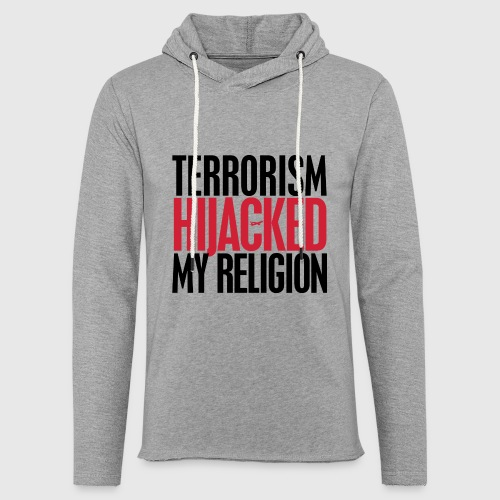terrorism - hijacked my religion - Let sweatshirt med hætte, unisex