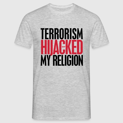 terrorism - hijacked my religion - Herre-T-shirt