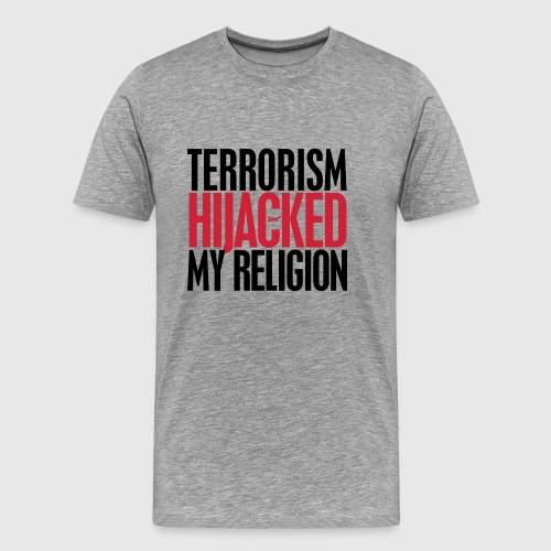 terrorism - hijacked my religion - Herre premium T-shirt