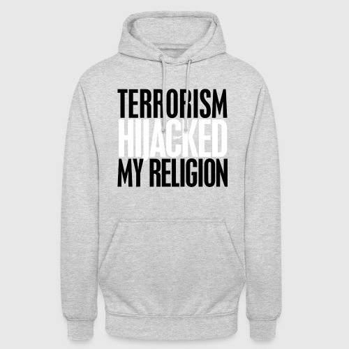 terrorism - hijacked my religion - Hættetrøje unisex