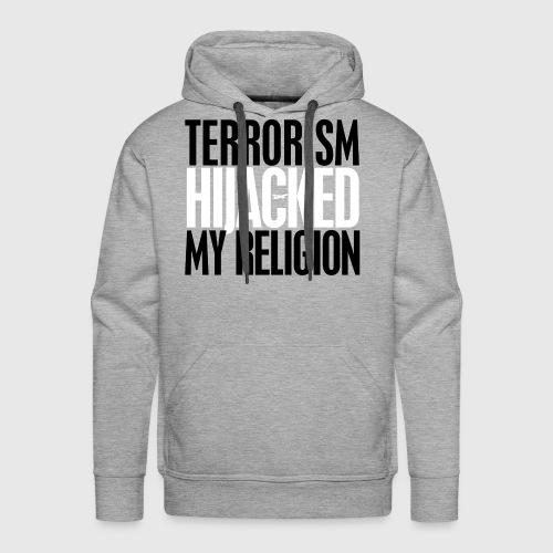 terrorism - hijacked my religion - Herre Premium hættetrøje