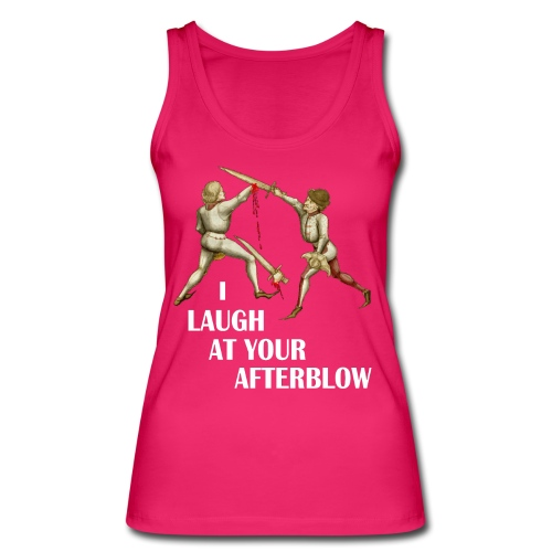 Premium 'I laugh at your afterblow' man's t-shirt - Women's Organic Tank Top by Stanley & Stella