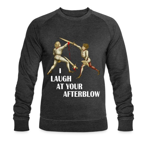 Premium 'I laugh at your afterblow' man's t-shirt - Men's Organic Sweatshirt by Stanley & Stella
