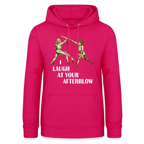Premium 'I laugh at your afterblow' man's t-shirt - Women's Hoodie