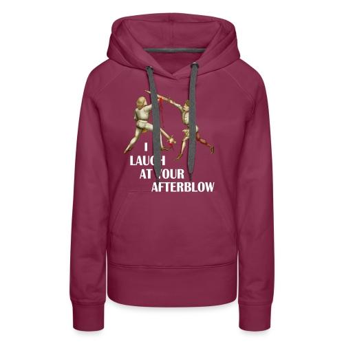Premium 'I laugh at your afterblow' man's t-shirt - Women's Premium Hoodie