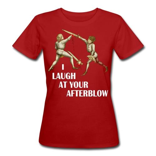 Premium 'I laugh at your afterblow' man's t-shirt - Women's Organic T-shirt