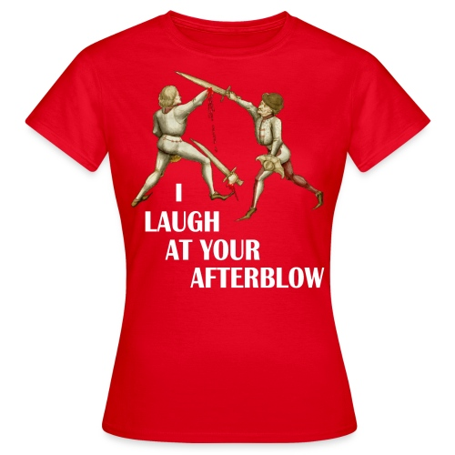 Premium 'I laugh at your afterblow' man's t-shirt - Women's T-Shirt
