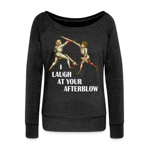 Premium 'I laugh at your afterblow' man's t-shirt - Women's Boat Neck Long Sleeve Top