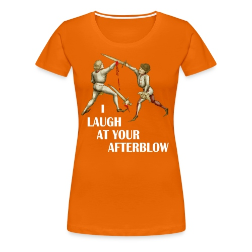 Premium 'I laugh at your afterblow' man's t-shirt - Women's Premium T-Shirt