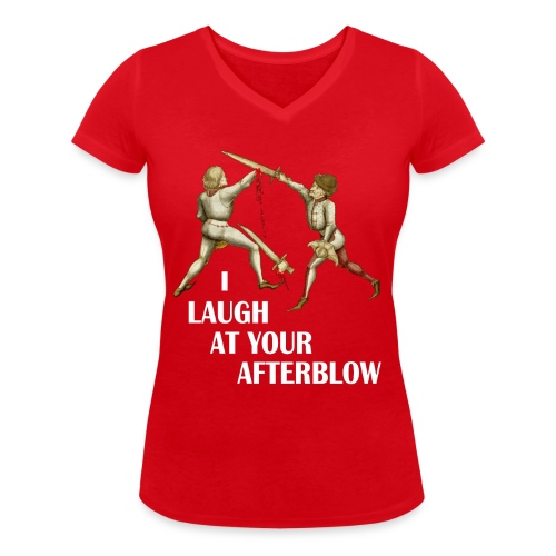 Premium 'I laugh at your afterblow' man's t-shirt - Women's Organic V-Neck T-Shirt by Stanley & Stella