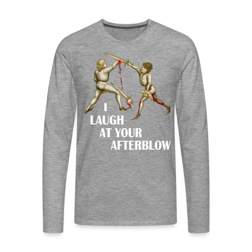 Premium 'I laugh at your afterblow' man's t-shirt - Men's Premium Longsleeve Shirt