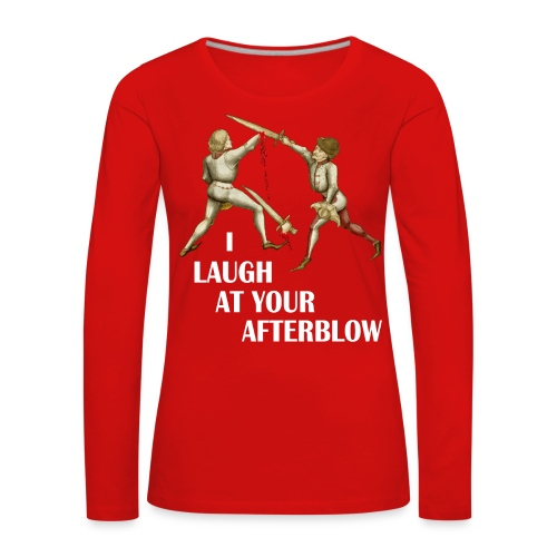 Premium 'I laugh at your afterblow' man's t-shirt - Women's Premium Longsleeve Shirt