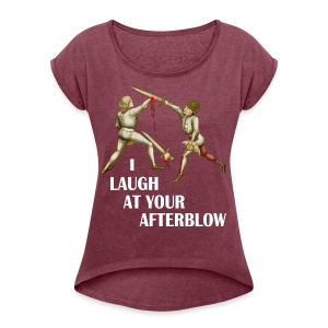 Premium 'I laugh at your afterblow' man's t-shirt - Women's T-shirt with rolled up sleeves