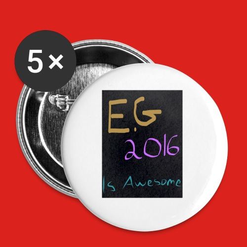 E.G. 2016 is Awesome Badges - Buttons small 25 mm