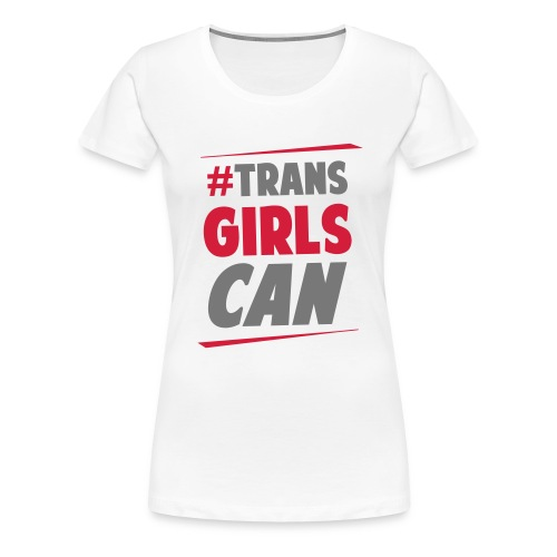 #TransGirlsCan Sports Tee - Women's Premium T-Shirt