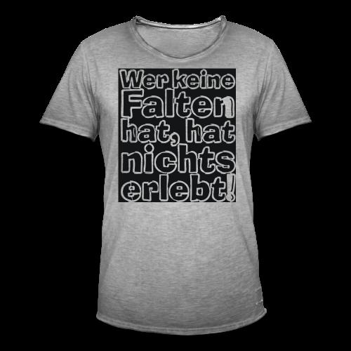 Wer keine Falten hat... - Männer Vintage T-Shirt