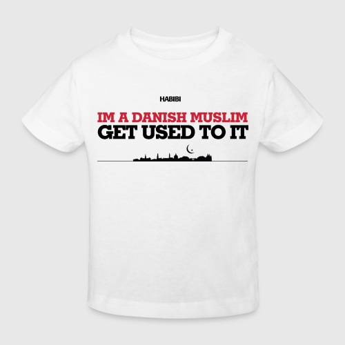 IM A DANISH MUSLIM - GET USED TO IT - Organic børne shirt
