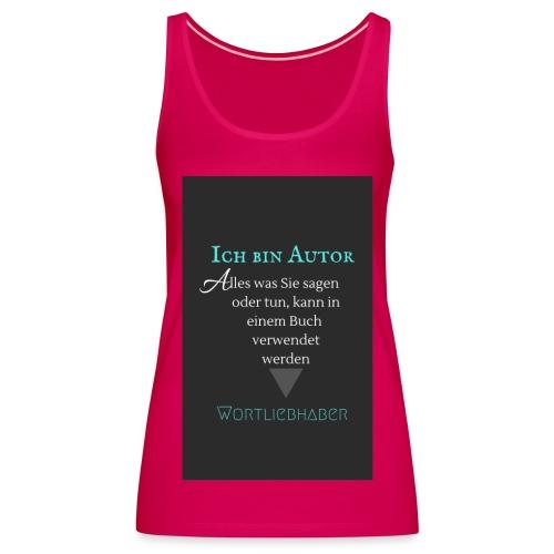 Ich bin Autor - Shirt - Frauen Premium Tank Top