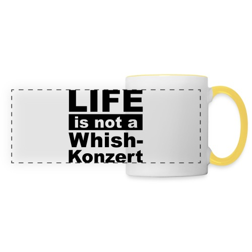 Tasse - Life is not a wishkonzert - Panoramatasse