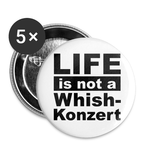 Tasse - Life is not a wishkonzert - Buttons klein 25 mm
