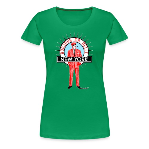 Bonjour ma belle New York - Frauen Premium T-Shirt