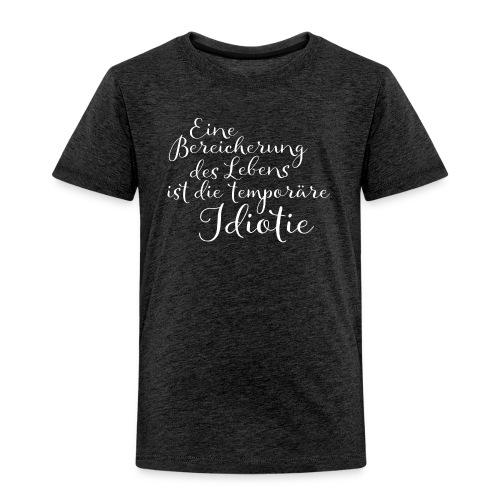 Temporäre Idiotie weiss - Kinder Premium T-Shirt