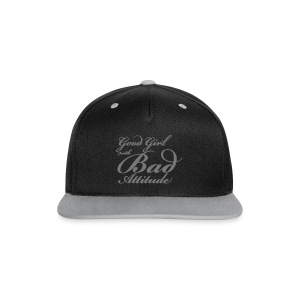 Good Girl Bad Attitude - Contrast Snapback Cap
